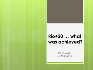 Rio+20 … what was achieved?