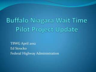 Buffalo Niagara Wait Time Pilot Project Update