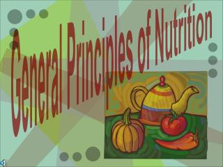 General Principles of Nutrition
