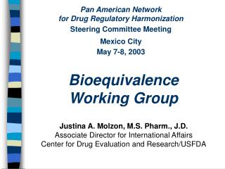Pan American Network for Drug Regulatory Harmonization Steering Committee Meeting Mexico City May 7-8, 2003
