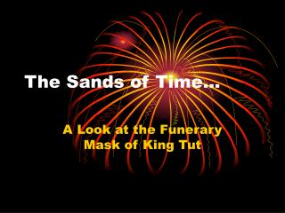 The Sands of Time…