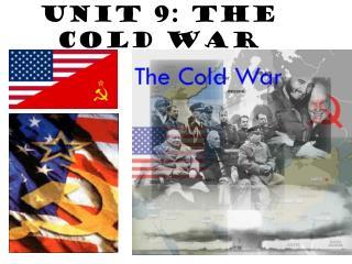 Unit 9: The Cold War