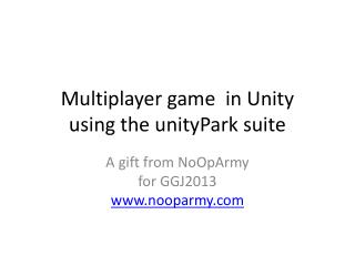 Multiplayer game  in Unity using the  unityPark  suite