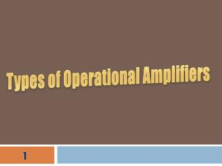 Types of Operational Amplifiers