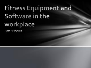 Fitness Equipment and Software in the workplace
