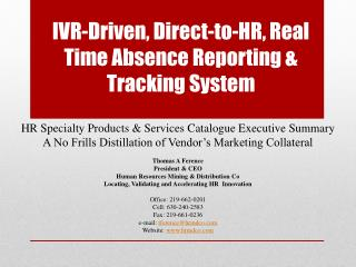 IVR-Driven, Direct-to-HR, Real Time Absence Reporting & Tracking System
