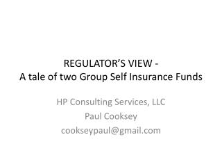 REGULATOR'S VIEW - A tale of two Group Self Insurance Funds
