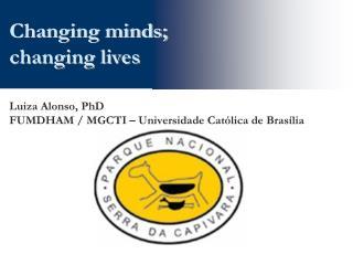 Luiza Alonso, PhD FUMDHAM / MGCTI – Universidade Católica de Brasília