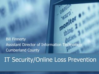 IT Security/Online Loss Prevention