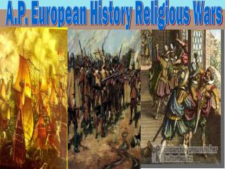 A.P. European History Religious Wars