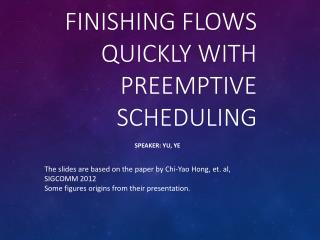 Finishing Flows Quickly with Preemptive  Scheduling