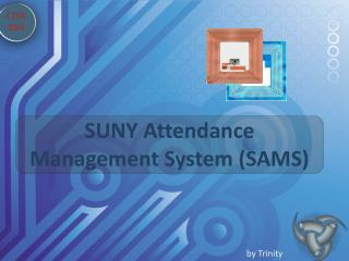 SUNY Attendance Management System (SAMS)