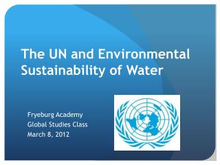 The UN and Environmental Sustainability of Water