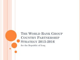 The World Bank Group Country Partnership Strategy 2013-2016