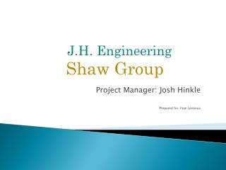 Project Manager: Josh Hinkle Prepared for; Fran Lemieux