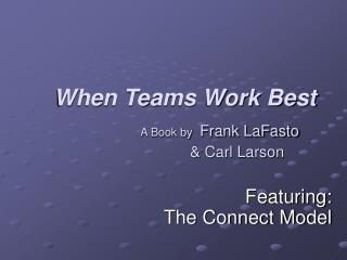 When Teams Work Best   A Book by Frank LaFasto      Carl Larson