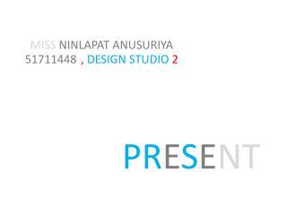 MISS NINLAPAT ANUSURIYA  51711448 ,  DESIGN STUDIO  2
