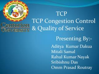 TCP TCP Congestion Control       & Quality  of Service