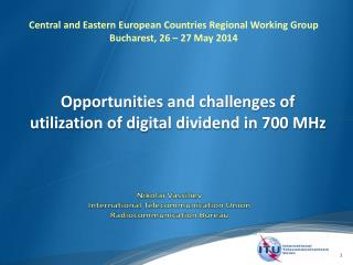 Opportunities and challenges of utilization of  digital  dividend in 700 MHz