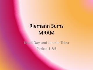Riemann Sums MRAM