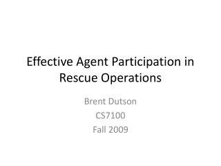 Effective Agent Participation in Rescue Operations