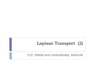 Lapisan  Transport  (2)