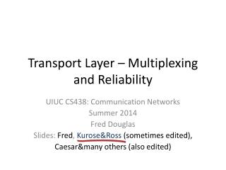 Transport Layer � Multiplexing and Reliability