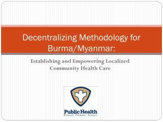 Decentralizing Methodology for Burma/Myanmar: