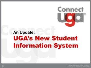 An  Update: UGA's New Student Information System