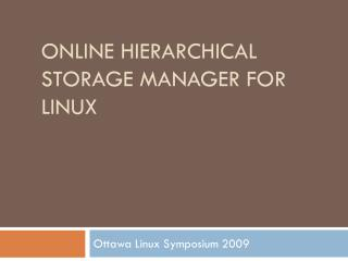 ONLINE HIERARCHICAL STORAGE MANAGER FOR LINUX