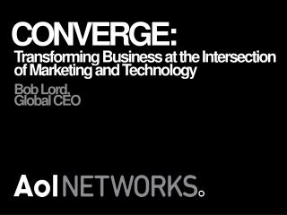 Transforming  Business at the Intersection of Marketing and Technology