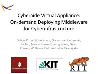 Cyberaide  Virtual Appliance: On -demand Deploying Middleware  for  Cyberinfrastructure