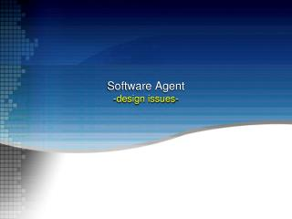Software Agent -design issues-