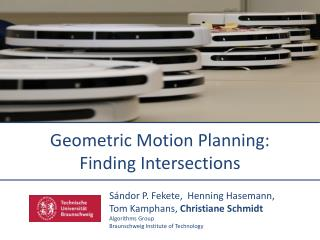 Geometric  Motion  Planning : Finding Intersections
