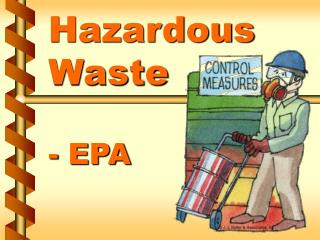 Hazardous Waste  - EPA