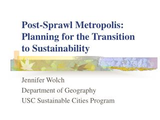 Post-Sprawl Metropolis: Planning for the Transition to Sustainability