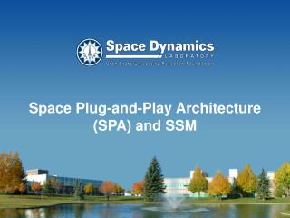 Space Plug-and-Play Architecture (SPA)  and  SSM