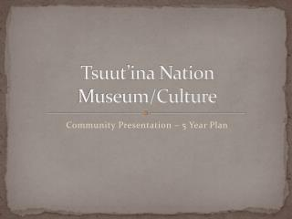Tsuut'ina Nation Museum/Culture