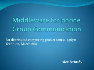 Middleware for phone Group Communication