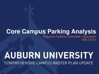 Core Campus Parking Analysis Executive Facilities  Committee:  Discussion FEB 7  2013