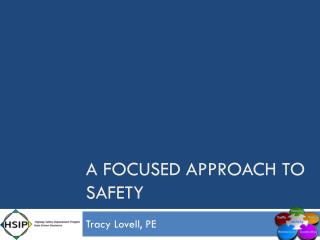 a Focused approach to safety