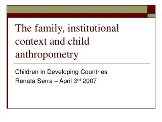 The family, institutional context and child anthropometry