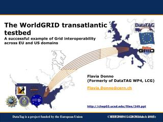 The WorldGRID transatlantic  testbed A successful example of Grid interoperability