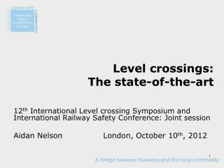 Level crossings: The state-of-the-art
