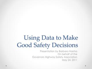 Using Data to Make Good Safety Decisions