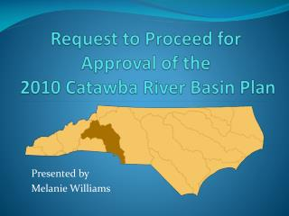 Request to Proceed for  Approval of the   2010 Catawba River Basin Plan