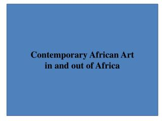 Contemporary  African Art  in  and out of Africa