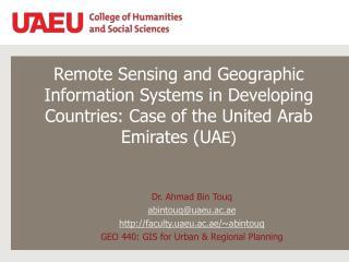 Dr. Ahmad  Bin Touq abintouq @uaeu.ac.ae http ://faculty.uaeu.ac.ae/~abintouq