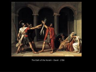 The Oath of the  Horatii  – David - 1784