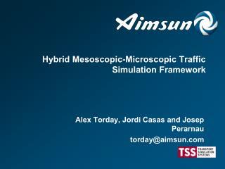 Hybrid Mesoscopic-Microscopic Traffic Simulation Framework